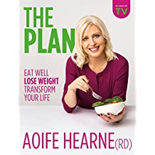 The Plan: Eat Well Lose Weight Transform Your Life
