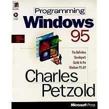 Programming Windows 95 (Microsoft Programming Series) 4th edition by Petzold, Charles (1995) Paperback