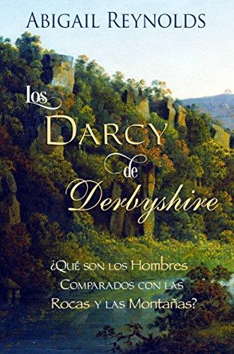 Los Darcy de Derbyshire por Abigail Reynolds