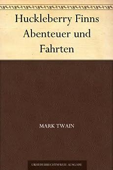Huckleberry Finns Abenteuer und Fahrten von [Twain, Mark]