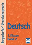 Deutsch - 1. Klasse, Band 2 (Bergedorfer® Grundschulpraxis)