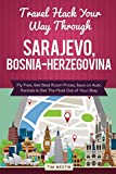 Travel Hack Your Way Through Sarajevo, Bosnia-Herzegovina: Fly Free, Get Best Room Prices, Save on Auto Rentals & Get The Most Out of Your Stay