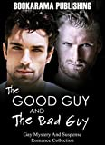 The Good Guy And The Bad Guy: Gay Mystery And Suspense Romance Collection (English Edition)
