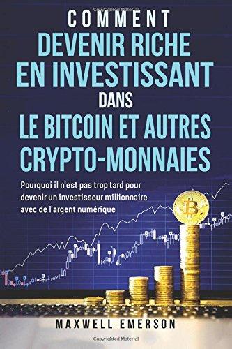 Comment Devenir Riche En Investissant Dans Le Bitc...