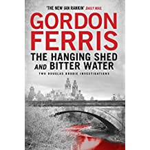 Two Douglas Brodie Novels: The Hanging Shed & Bitter Water