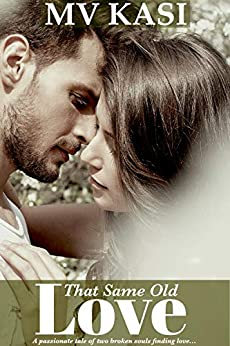 That Same Old Love: A Contract Affair Romance by [Kasi, M.V.]