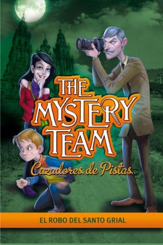 El robo del Santo Grial (Serie The Mystery Team. Cazadores de pistas 2)