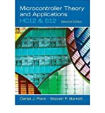 [( Microcontroller Theory and Applications: HC12 and S12 [With CDROM] By Pack, Daniel J ( Author ) Hardcover Sep - 2007)] Hardcover