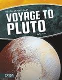 Voyage to Pluto (Focus Readers: Destination Space: Voyager Level)