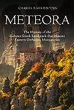 #6: Meteora: The History of the Famous Greek Landmark that Houses Eastern Orthodox Monasteries