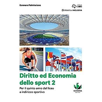 Diritto Ed Economia Dello Sport. Per Le Scuole Superiori. Con E-Book. Con Espansione Online: 2