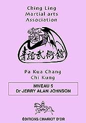 Pa Kua Chang Chi Kung - Niveau 5