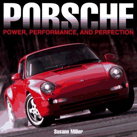 porsche-power-performance-and-perfection-by-susann-c-miller-1996-10-02