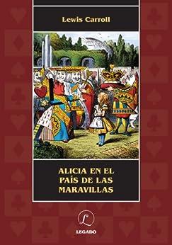 Alicia en el país de las maravillas (Spanish Edition) by [Carroll, Lewis]