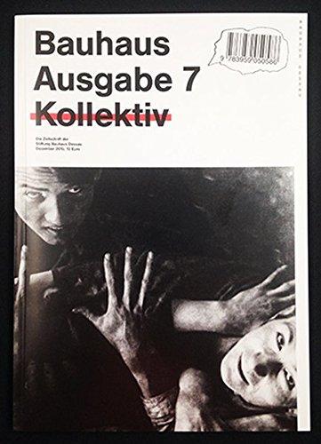 Bauhaus N° 7: Kollektiv / Collective (bauhaus. Die Zeitschrift der Stiftung Dessau)