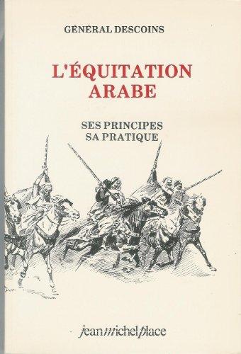 Equitation arabe - Ses principes, sa pratique