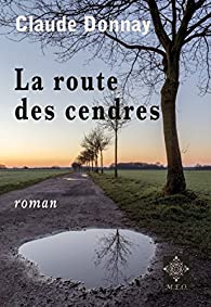 La route des cendres par Claude Donnay