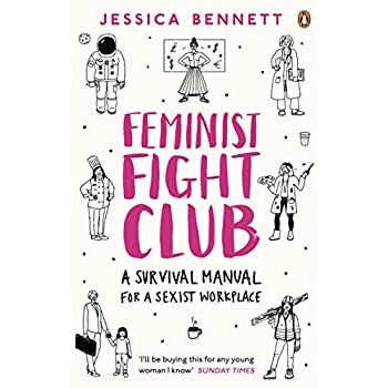 Feminist Fight Club : A Survival Manual (for a Sexist Workplace)