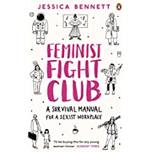 Feminist Fight Club: A Survival Manual For a Sexist Workplace