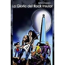 La Gloria del Rock Insular (Spanish Edition)