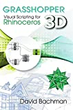 Grasshopper: Visual Scripting for Rhinoceros 3D