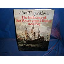 Influence of Sea Power Upon History, 1660-1805 (A Bison book)