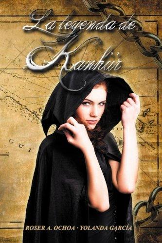 La leyenda de Kahnur: Volume 1 (La leyenda de Kanhür)