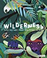 Wilderness: Earth's Amazing Habitats par Cassany