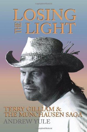 Losing the Light: Terry Gilliam and the Munchausen Saga (Applause Books) (English Edition)