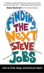 Finding the Next Steve Jobs: How to Find, Keep, and Nurture Talent (English Edition)