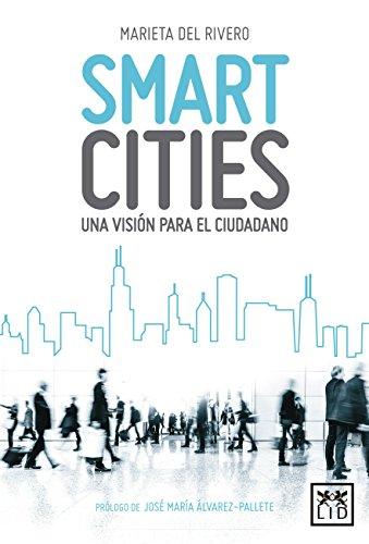 Smart Cities: Una visión para el ciudadano (colección acción empresarial) por Marieta del Rivero Bermejo