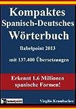 Kompaktes Spanisch-Deutsches Wörterbuch Babelpoint 2013