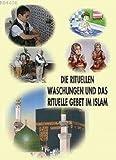 Die Rituellen Waschungen und Das Rituelle Gebet im Islam auf Deutsch SURA SÜNNAH