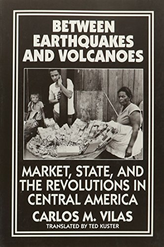 Between Earthquakes and Volcanoes: Markets, State, and Revolution in Central America (And Leukotriene Research; 22) by Carlos M. Vilas (1995-01-01) par Carlos M. Vilas