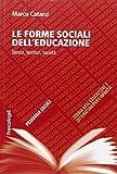 Le forme sociali dell'educazione. Servizi, territori, società