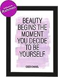 PICSonPAPER Poster DIN A4 Beauty Begins, gerahmt mit schwarzem Bilderrahmen, Geschenk, Geschenkidee, Geburtstagsgeschenk, Poster mit Rahmen, Kunstdruck, Typographie (Beauty Begins)