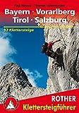 Klettersteige Bayern - Vorarlberg - Tirol - Salzburg: 92 Klettersteige (Rother Klettersteigführer) - Paul Werner, Thomas Huttenlocher