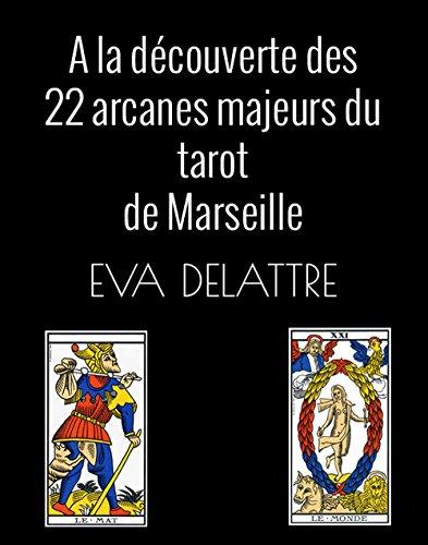 A la découverte des 22 arcanes majeurs du tarot de Marseille