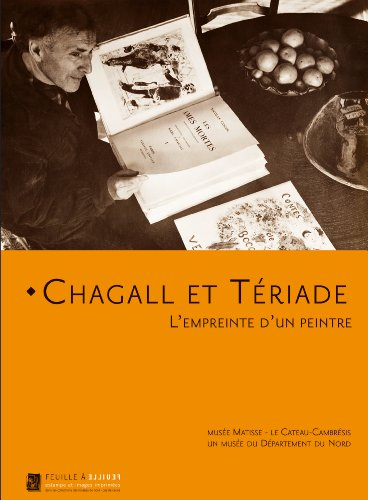 Chagall Et Teriade: L'Empreinte D'Un Peintre (Feuille a Feuille) par Francois Chapon