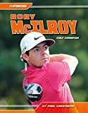 Rory McIlroy:: Golf Champion (Playmakers Set 5)