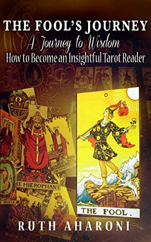 The Fool's Journey - A Journey to Wisdom: How to