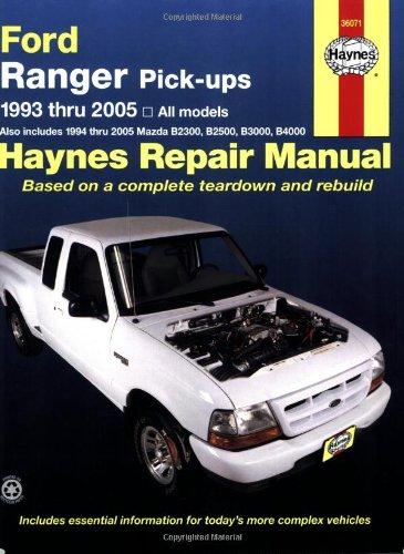 Ford Ranger Pick-ups 1993 Thru 2005: All Models: Also Includes 1994 Thru 2005 Mazda B2300, B2500, B3000, And B4000 (Haynes Repair Manual) (Ford Ranger Haynes)