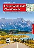 Campmobil Guide West-Kanada - VISTA POINT Reiseführer Reisen Tag für Tag: Die schönsten Touren durch Alberta & British Columbia