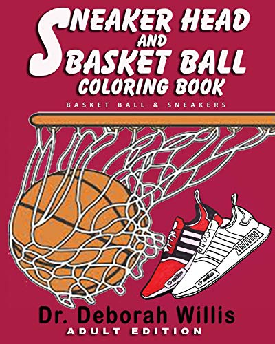 Sneaker Head And Basket Ball Coloring Book: BASKET BALL & SNEAKERS