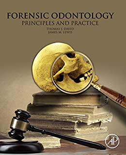 Forensic Odontology: Principles And Practice por Thomas J. David