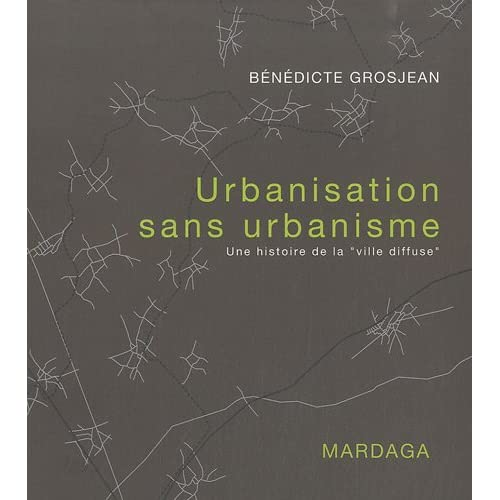 Urbanisation sans urbanisme : Une histoire de la 'ville diffuse'