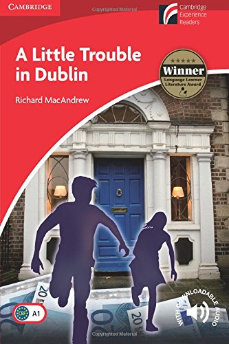 CDR1: A Little Trouble in Dublin Level 1 Beginner/Elementary (Cambridge Discovery Readers)
