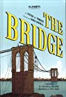 The Bridge - Comment les Roeblings ont relié New York à Brooklyn par Peter J. Tomasi