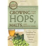 Complete Guide to Growing Your Own Hops, Malts & Brewing Herbs (Back to Basics Growing) by John Peragine (30-Jan-2011) Paperback