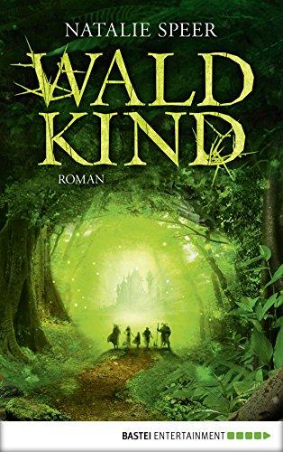 Waldkind: Roman